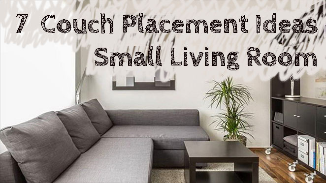 7 Couch Placement Ideas for a Small Living Ro