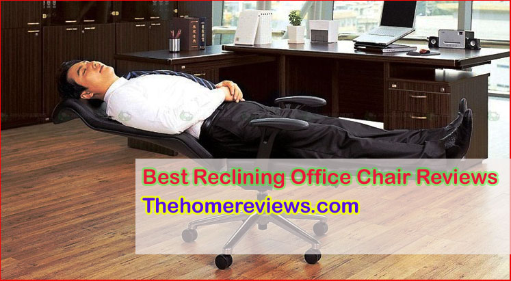 Best Reclining Office Chair In 2020 [Updated Buyer's Guid