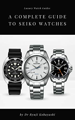 A Complete Guide to Seiko Watches: When the precision & beauty of .